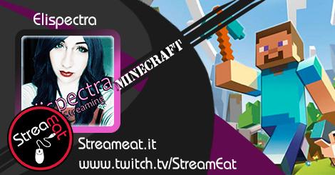 Elispectra segue Mincraft ma potrete trovarla anche su Heroes of the Storm e World of Warcraft!